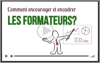 Comment encourager et piloter les formateurs?
