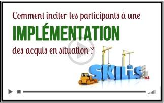 Comment motiver les participants pour une mise en oeuvre sur le lieu du travail ?